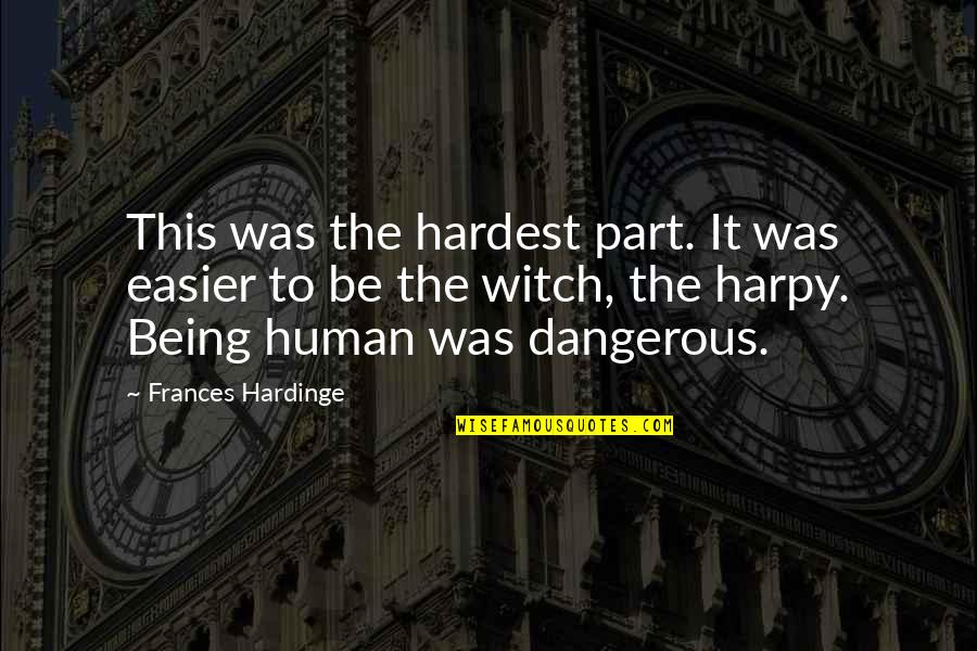 Harpy Quotes By Frances Hardinge: This was the hardest part. It was easier