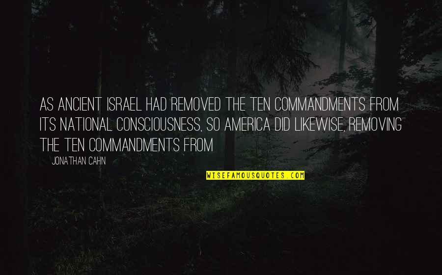 Harriet Vanger Quotes By Jonathan Cahn: As ancient Israel had removed the Ten Commandments