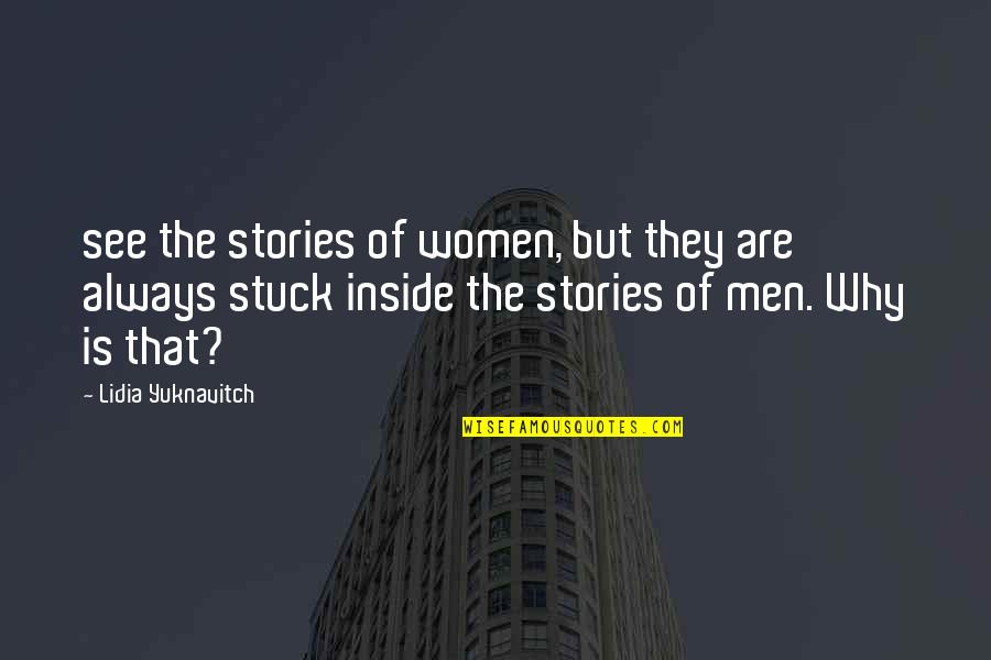 Harriet Vanger Quotes By Lidia Yuknavitch: see the stories of women, but they are