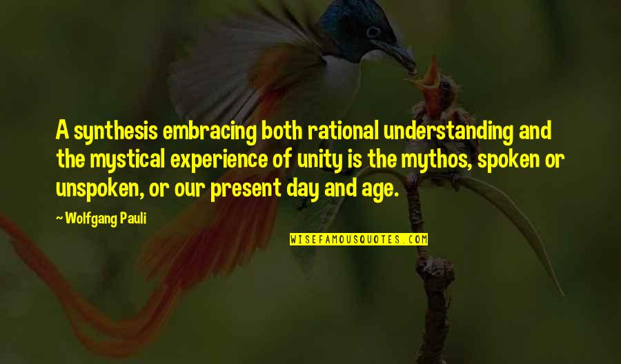 Harriet Vanger Quotes By Wolfgang Pauli: A synthesis embracing both rational understanding and the