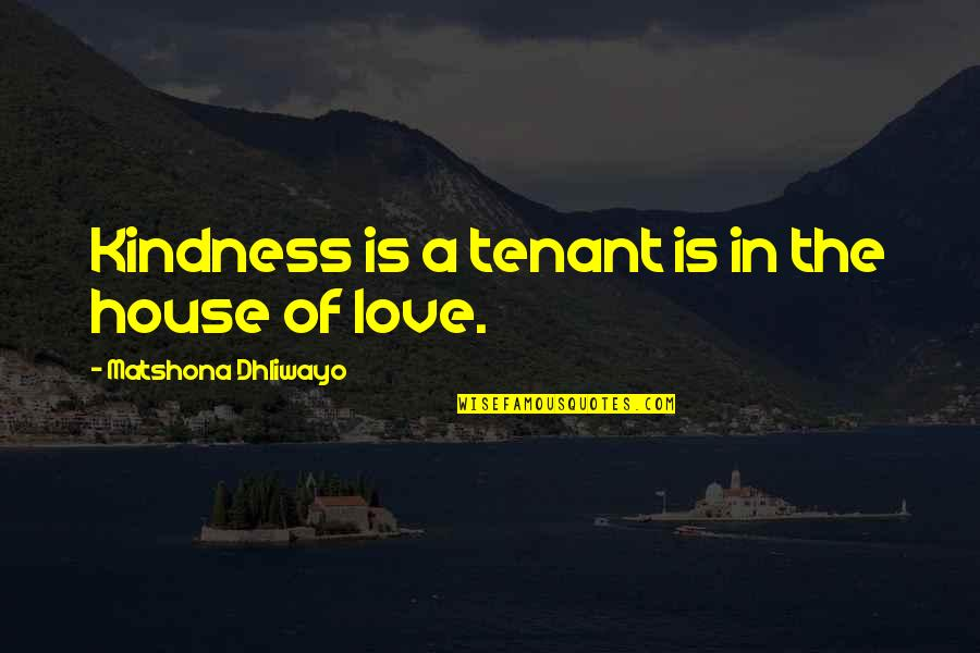 Harrison Ford Movie Quotes By Matshona Dhliwayo: Kindness is a tenant is in the house