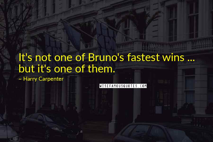 Harry Carpenter quotes: It's not one of Bruno's fastest wins ... but it's one of them.