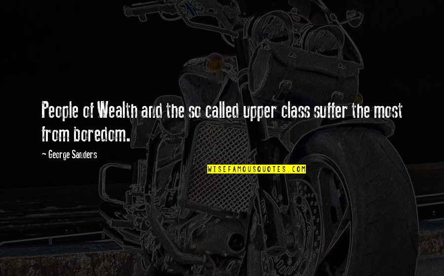 Harry Potter 7 Movie Quotes By George Sanders: People of Wealth and the so called upper