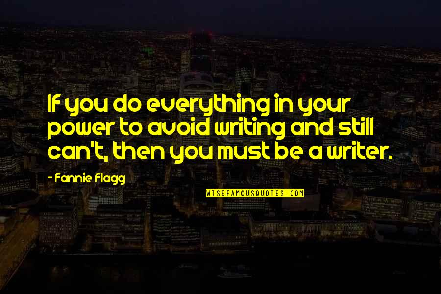 Harry Potter And The Goblet Of Fire Snape Quotes By Fannie Flagg: If you do everything in your power to