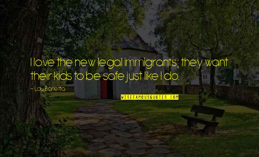 Harry Potter And The Goblet Of Fire Snape Quotes By Lou Barletta: I love the new legal immigrants; they want