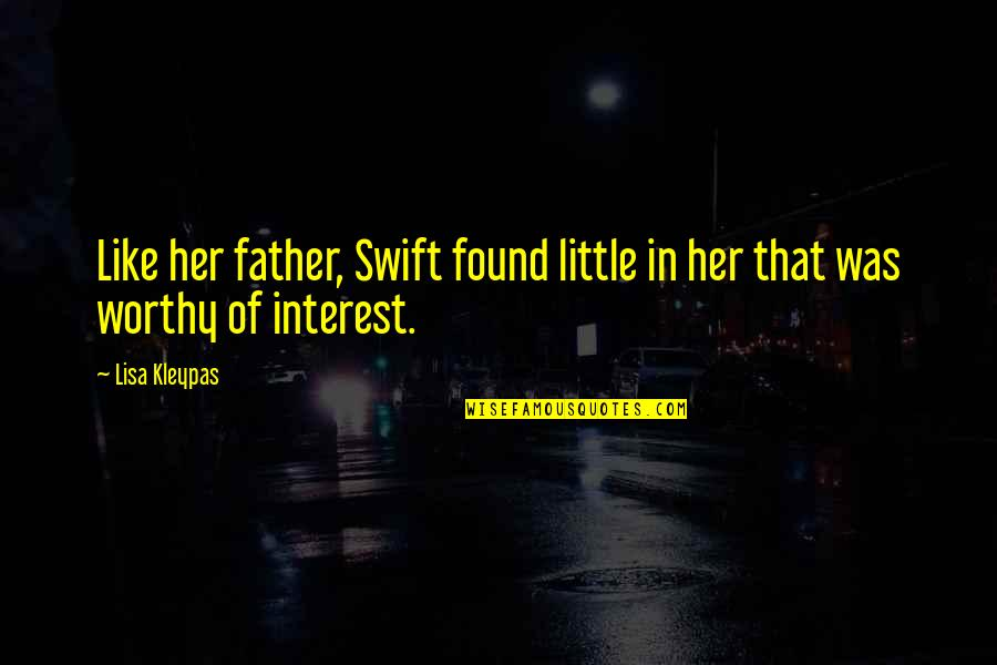 Harry Potter And The Order Of The Phoenix Voldemort Quotes By Lisa Kleypas: Like her father, Swift found little in her