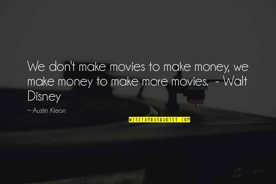 Harry Potter And The Philosopher's Stone Ron Weasley Quotes By Austin Kleon: We don't make movies to make money, we