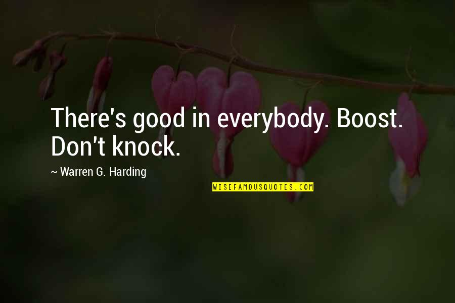 Harry Potter And The Philosopher's Stone Ron Weasley Quotes By Warren G. Harding: There's good in everybody. Boost. Don't knock.