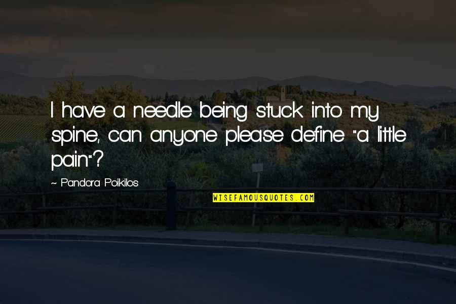 Harry Potter Deathly Hallows Quotes By Pandora Poikilos: I have a needle being stuck into my