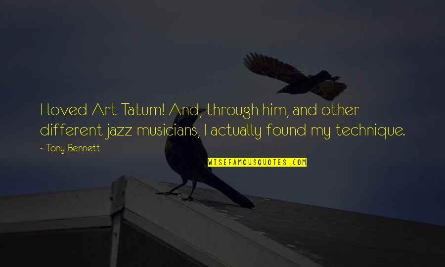 Harry Potter Knockturn Alley Quotes By Tony Bennett: I loved Art Tatum! And, through him, and