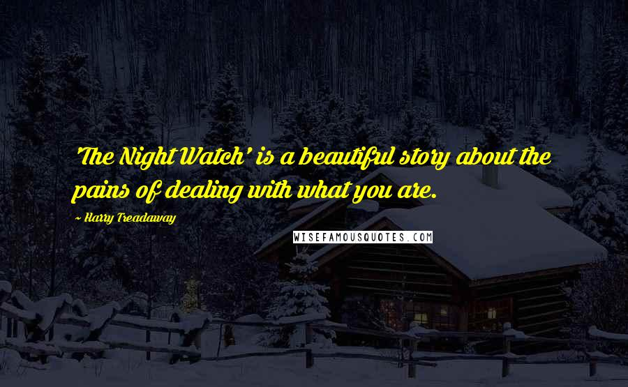 Harry Treadaway quotes: 'The Night Watch' is a beautiful story about the pains of dealing with what you are.