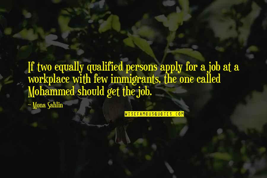 Harsh But True Love Quotes By Mona Sahlin: If two equally qualified persons apply for a