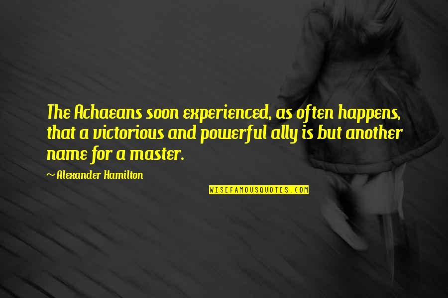 Hartford Home Insurance Quotes By Alexander Hamilton: The Achaeans soon experienced, as often happens, that