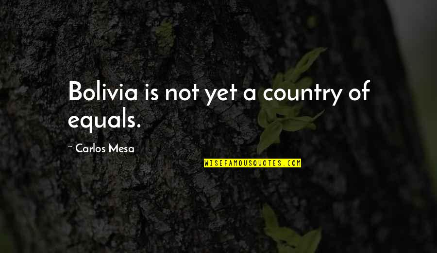 Hartford Home Insurance Quotes By Carlos Mesa: Bolivia is not yet a country of equals.