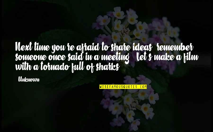 Hartford Home Insurance Quotes By Unknown: Next time you're afraid to share ideas, remember