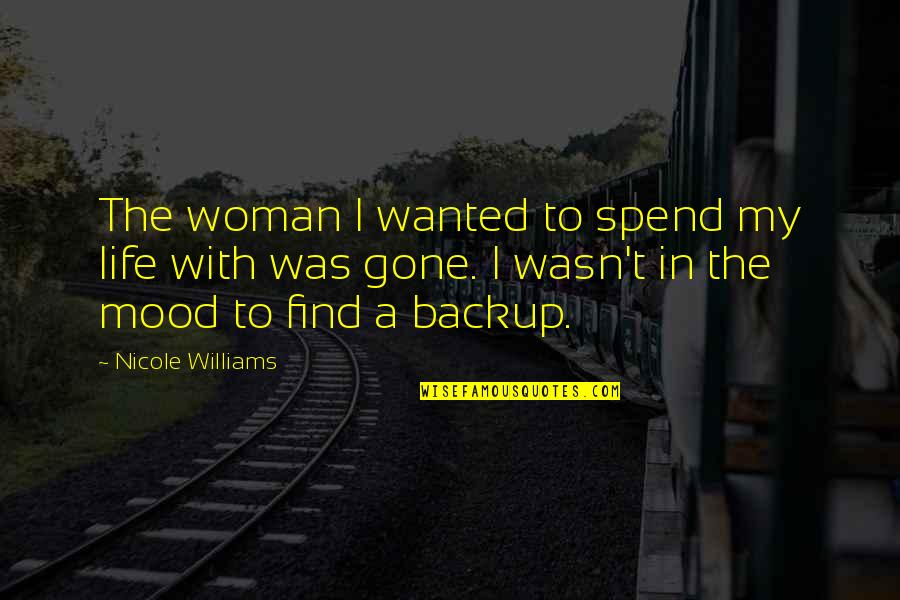 Harty Quotes By Nicole Williams: The woman I wanted to spend my life