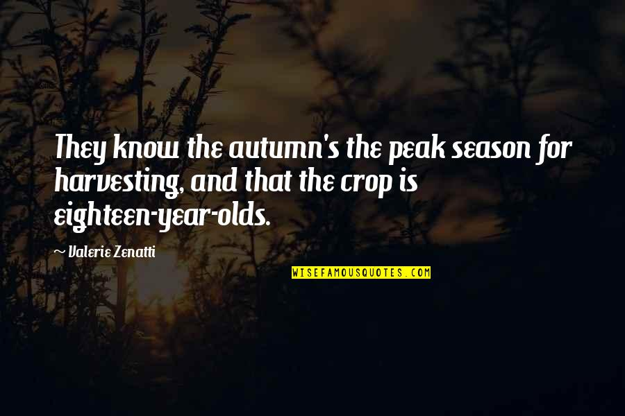 Harvesting Quotes By Valerie Zenatti: They know the autumn's the peak season for