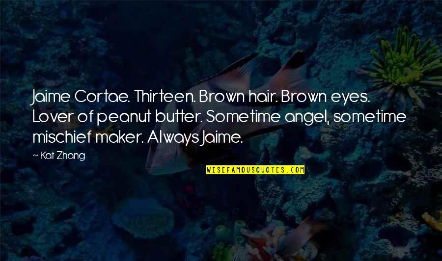 Hashtag Jimmy Fallon Quotes By Kat Zhang: Jaime Cortae. Thirteen. Brown hair. Brown eyes. Lover