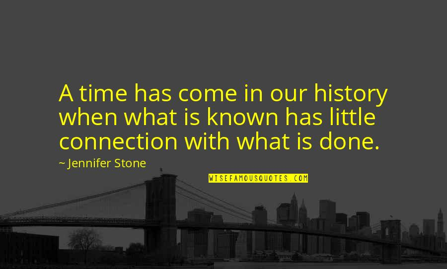 Hate Meetings Quotes By Jennifer Stone: A time has come in our history when