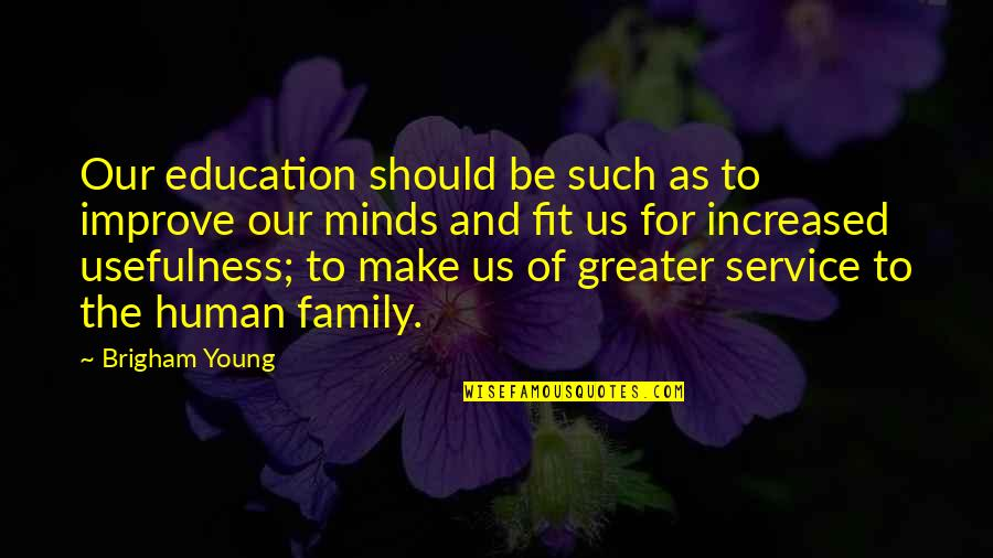 Hate U Images N Quotes By Brigham Young: Our education should be such as to improve