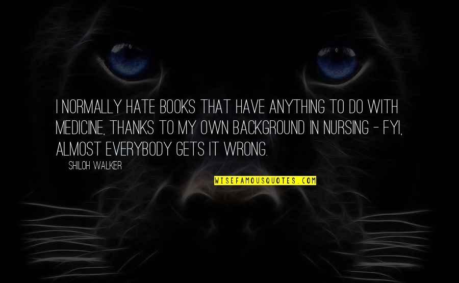Hate You More Than Anything Quotes By Shiloh Walker: I normally hate books that have anything to