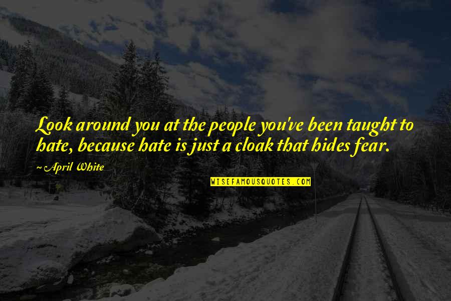 Hate Your Ex Quotes By April White: Look around you at the people you've been