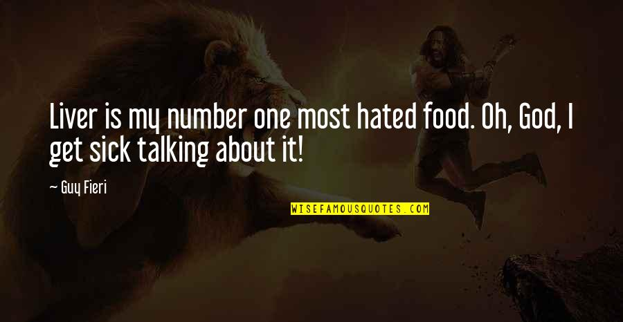 Hated By Some Quotes By Guy Fieri: Liver is my number one most hated food.