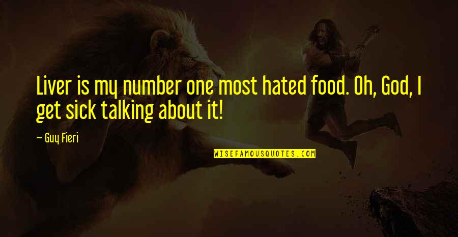 Hated Quotes By Guy Fieri: Liver is my number one most hated food.