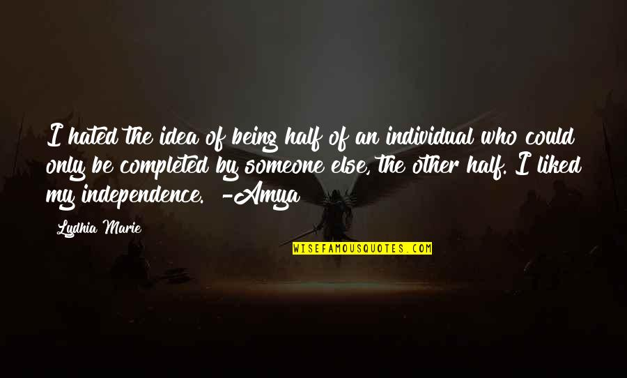 Hated Quotes By Lydhia Marie: I hated the idea of being half of