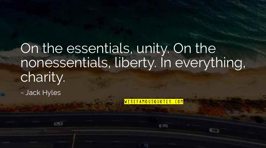 Hatefully Quotes By Jack Hyles: On the essentials, unity. On the nonessentials, liberty.