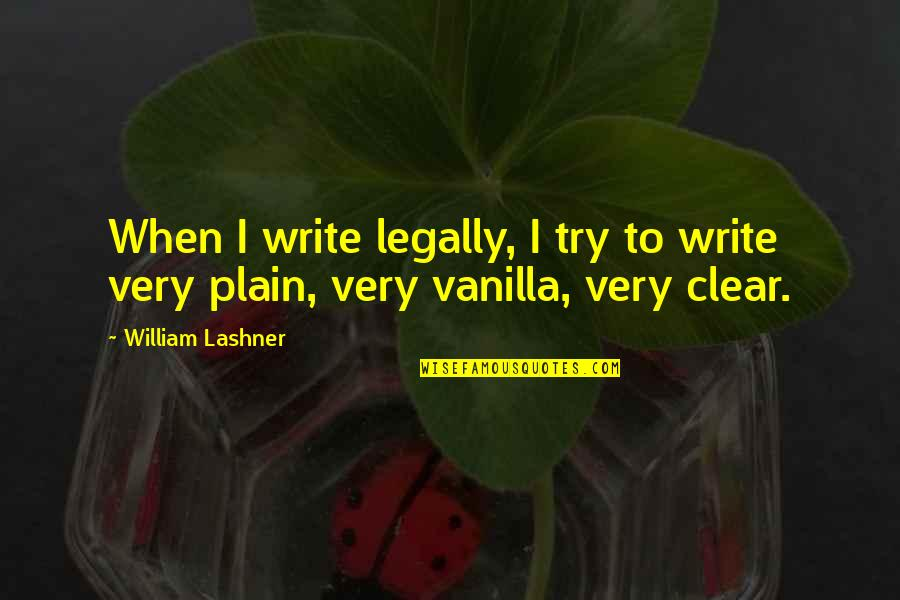 Hatefully Quotes By William Lashner: When I write legally, I try to write