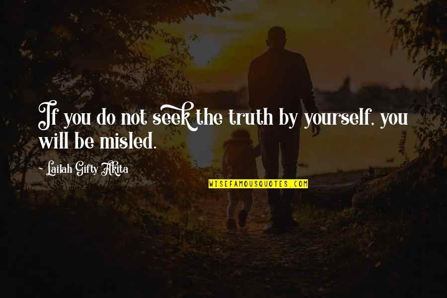 Hatredism Quotes By Lailah Gifty Akita: If you do not seek the truth by