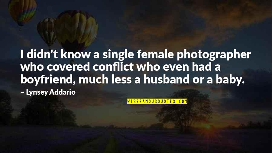 Hats And Friendship Quotes By Lynsey Addario: I didn't know a single female photographer who