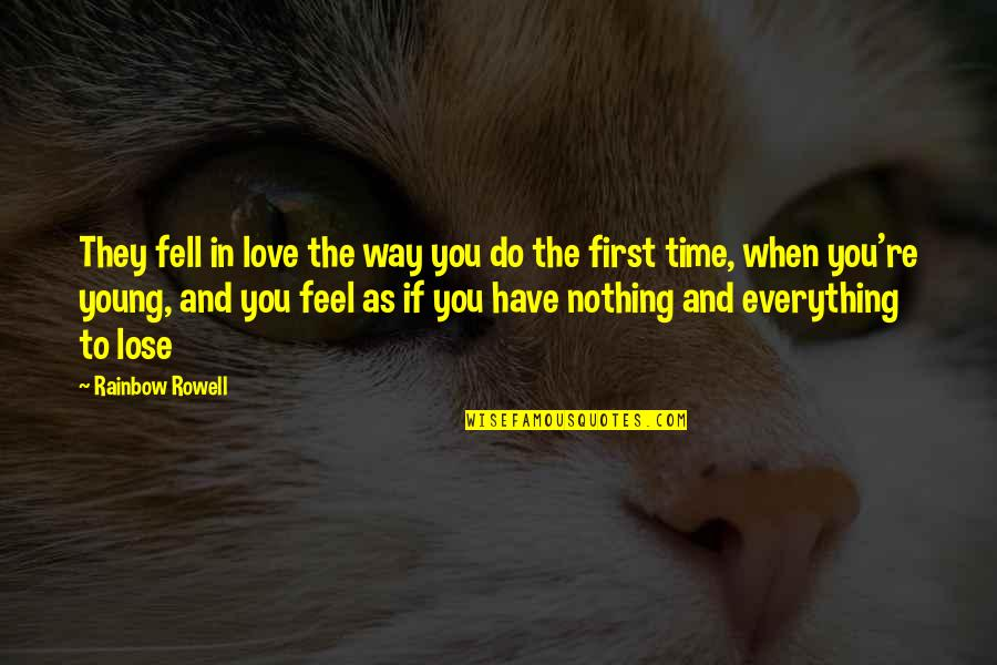 Hattie Caraway Quotes By Rainbow Rowell: They fell in love the way you do