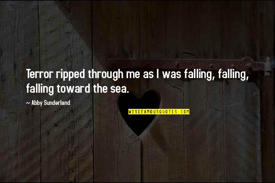 Haughtiness Quotes By Abby Sunderland: Terror ripped through me as I was falling,