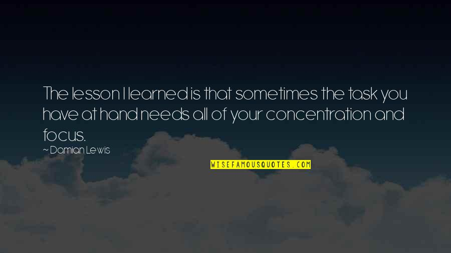 Haughtiness Quotes By Damian Lewis: The lesson I learned is that sometimes the