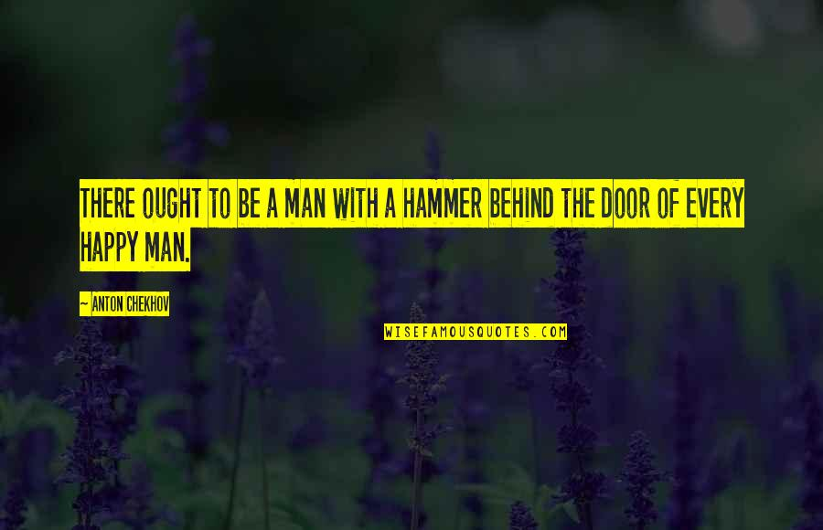 Haunches Quotes By Anton Chekhov: There ought to be a man with a