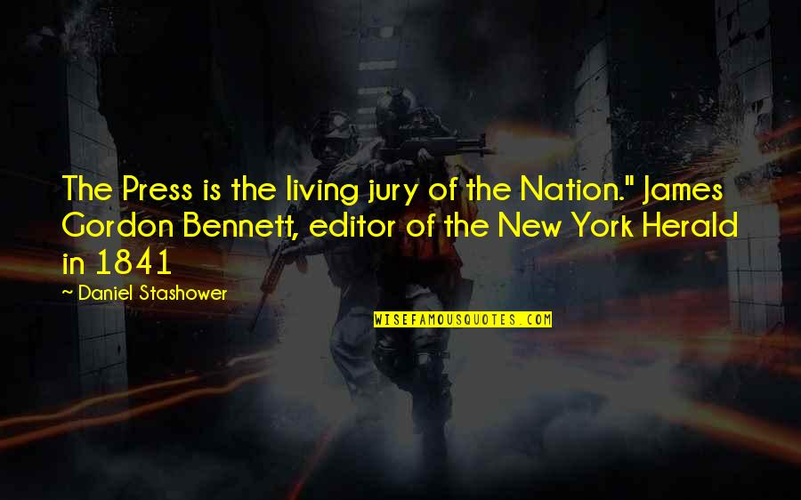 Haunches Quotes By Daniel Stashower: The Press is the living jury of the