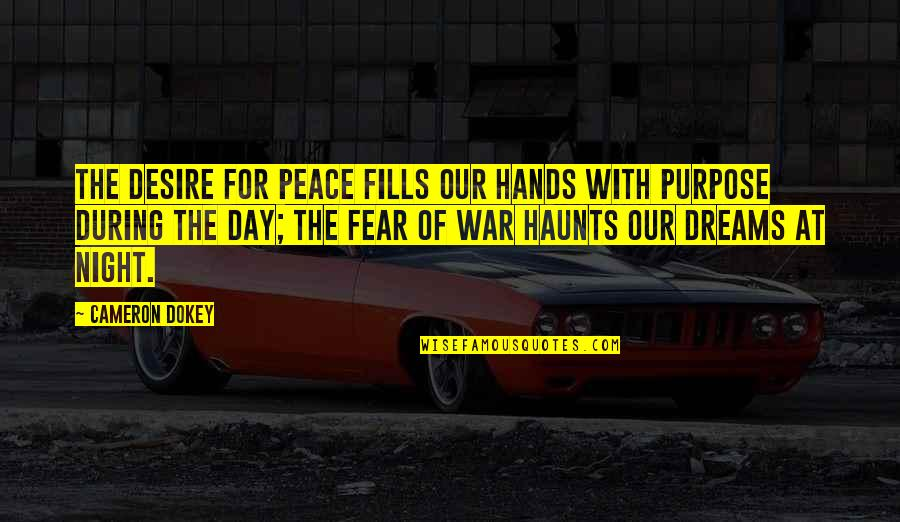 Haunts Quotes By Cameron Dokey: The desire for peace fills our hands with