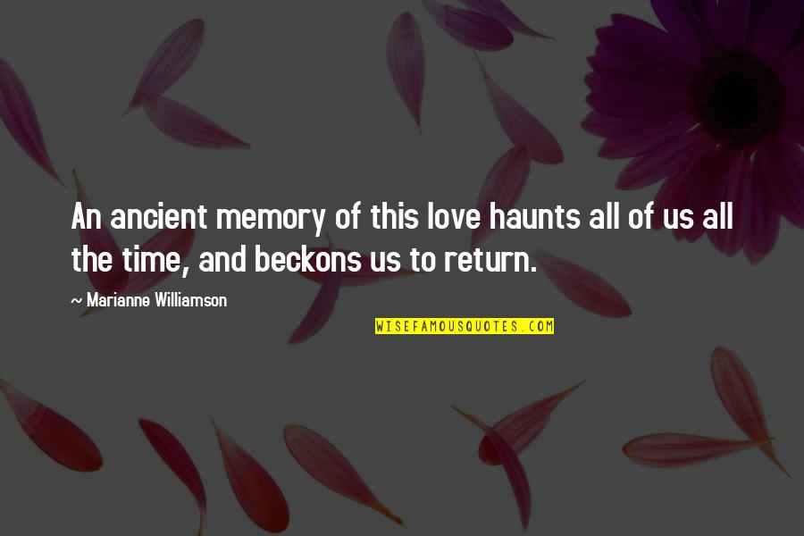 Haunts Quotes By Marianne Williamson: An ancient memory of this love haunts all