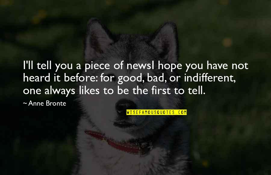 Have A Good One Quotes By Anne Bronte: I'll tell you a piece of newsI hope
