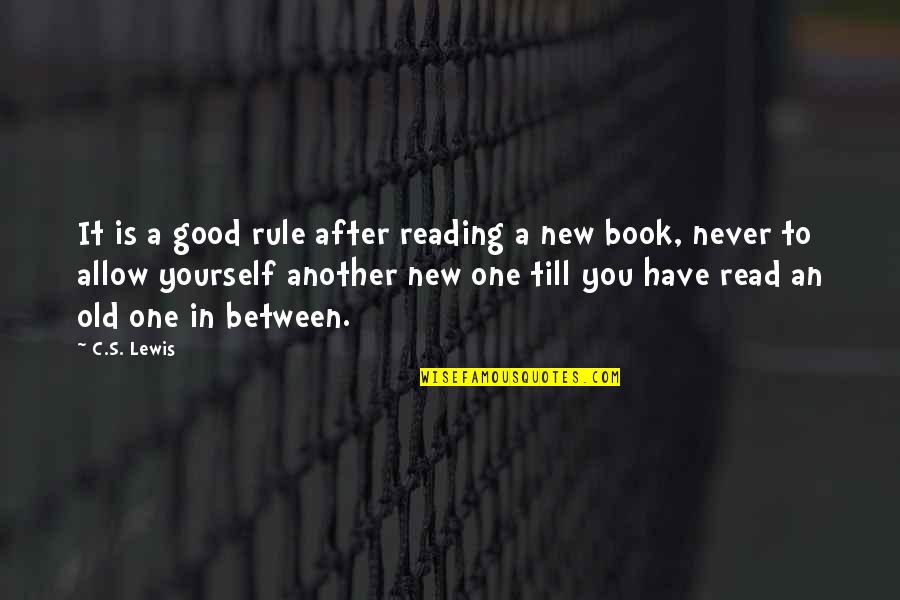 Have A Good One Quotes By C.S. Lewis: It is a good rule after reading a