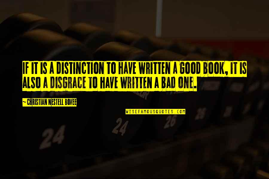 Have A Good One Quotes By Christian Nestell Bovee: If it is a distinction to have written