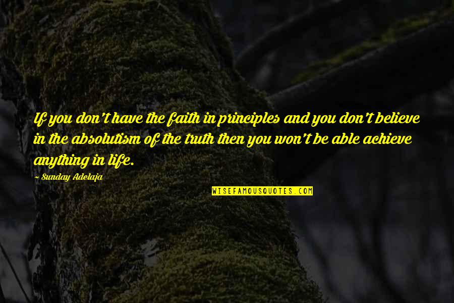 Have Faith Quotes By Sunday Adelaja: If you don't have the faith in principles