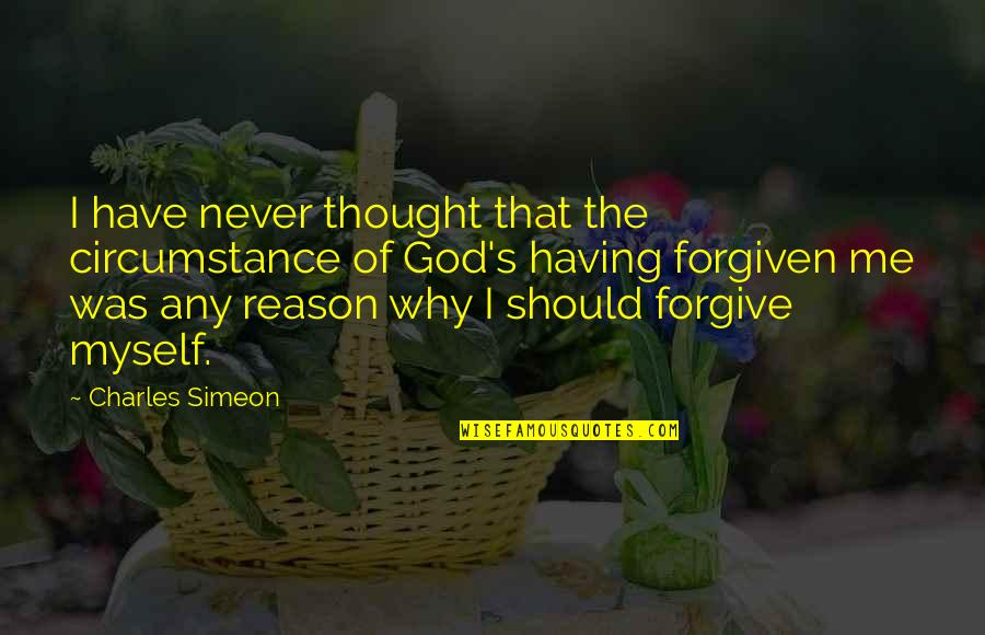 Have Forgiven You Quotes By Charles Simeon: I have never thought that the circumstance of