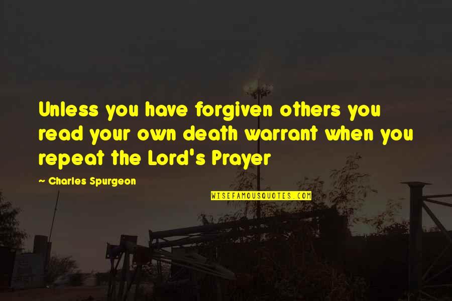 Have Forgiven You Quotes By Charles Spurgeon: Unless you have forgiven others you read your