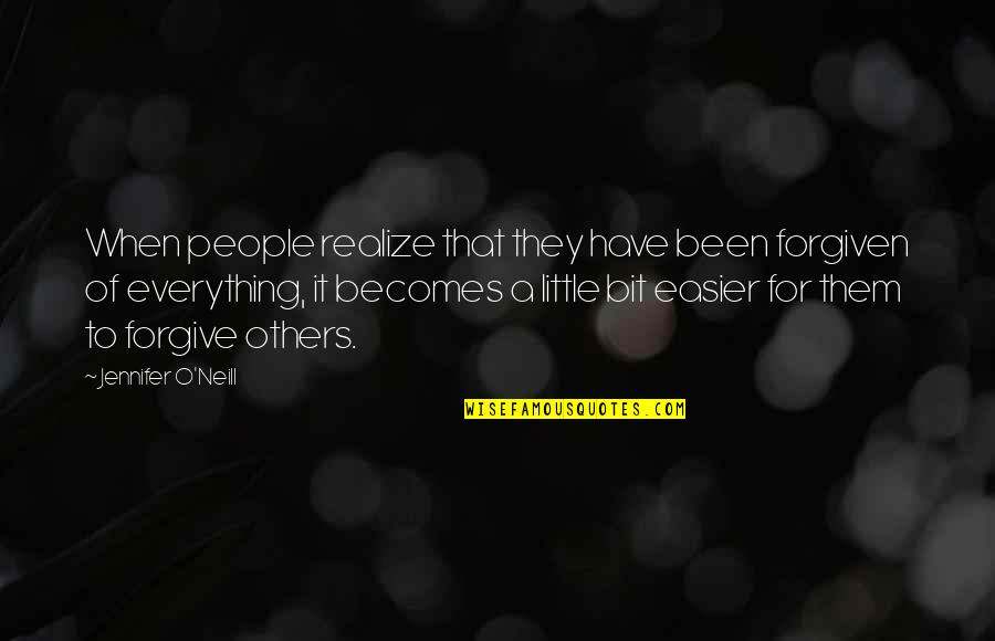 Have Forgiven You Quotes By Jennifer O'Neill: When people realize that they have been forgiven