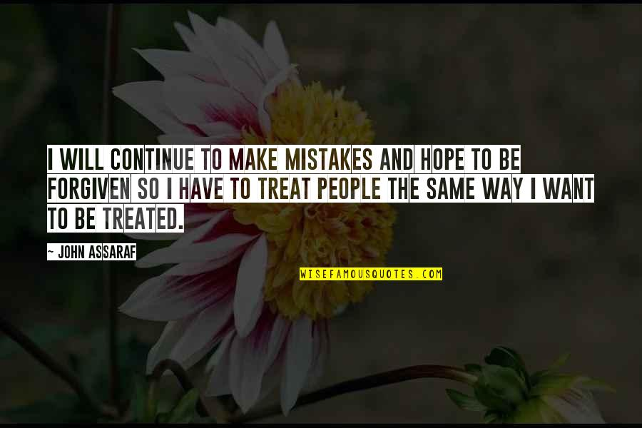 Have Forgiven You Quotes By John Assaraf: I will continue to make mistakes and hope