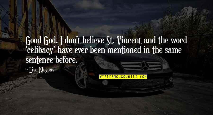 Have I Mentioned Quotes By Lisa Kleypas: Good God. I don't believe St. Vincent and