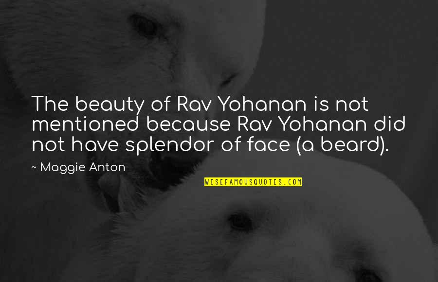 Have I Mentioned Quotes By Maggie Anton: The beauty of Rav Yohanan is not mentioned